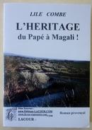 Dédicacé : L'héritage Du Papé À Magali! 2004 Lile Combe - Livres Dédicacés