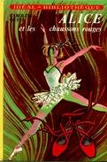 """Idéal Bibliothèque - Série Alice  - Caroline Quine - """"Alice Et Les Chaussons Rouges"""" - 1975 - Ideal Bibliotheque"""