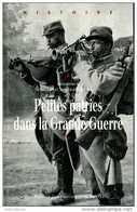 Guerre 14-18 Petites Patries Dans La Grande Guerre Par Bourlet, Lagadec Et Le Gall (ISBN EAN 9782753527591) - War 1914-18