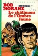 """Bibliothèque Verte - Série Bob Morane - Henri Vernes - """"Le Châtiment De L'Ombre Jaune"""" - 1984 - Bibliothèque Verte"""