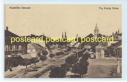 KUPALISTE DARUVAR, CROATIA -TRG KRALJA PETRA. OLD POSTCARD C.1910 #685. - Croatia