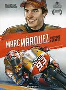 Marc Màrquez - L'histoire D'un Rêve - Isidro Sanchez, Belen Ortega - Editions Paquet - Libri, Riviste, Fumetti