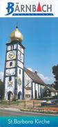 Prospekt Sankt Barbara-Kirche 2015 Bärnbach St. Friedensreich Hundertwasser Glas Broschüre Folder Steiermark Österreich - Reiseprospekte