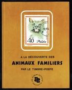 """"""" A La Découverte Des Animaux Familliers Par Le Timbre-poste """", édition HACHETTE, 1971. - Temas"""