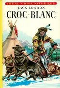 "Idéal Bibliothèque - Jack London - ""Croc-Blanc"" - 1981 - Ideal Bibliotheque"