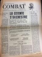 Combat N° 8812 Du 17/11/72 : La Détente / Mitterrand / Fouchet / Peron / Chapier / SNCF, Grève - 1950 - Oggi