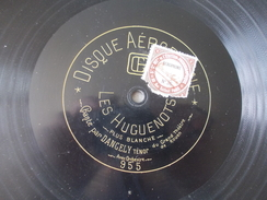 78T - Les Huguenots Et Le Trouvere Par Dangely - 78 T - Disques Pour Gramophone
