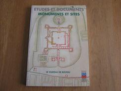 LE CHATEAU DE BOUSSU Etudes & Documents Régionalisme Histoire Mons Archéologie Fouilles Du Broeucq Ruines Du Châtelet - België