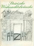 Broschüre Steirische Weihnachtsbräuche 1984 Steiermark Nikolaus Kripperl Barbarazweig Adventkranz Kletzenbrot Weihnacht - Alte Papiere
