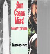 SON COSAS MIAS LIBRO AUTOR RAFAEL V. TARTAGLIA TANGOPOEMAS POEMAS DE TANGO AÑO 1996 96 PAGINAS EDITORIAL ARGENTA SARLEP - Cultural