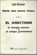 EL ANECTRON LA ENERGIA NUCLEAR Y EL CAMPO GRAVITATORIO HACIA UNA NUEVA FISICA LIBRO AUTOR LUIS ROVNER EDITORIAL CUARTO - Cultural
