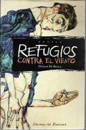 REFUGIOS CONTRA EL VIENTO LIBRO AUTOR DUILIO DI BELLA EDICIONES DEL BOULEVARD SIDA MASTURBACION LENGUAJE DE LOS CUERPOS - Cultural