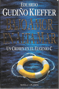 BAJO AMOR EN ALTA MAR UN CRIMEN EN EL EUGENIO C LIBRO AUTOR EDUARDO GUDIÑO KIEFFER NOVELA PLANETA AÑO 1994 223 PAGINAS - Actie, Avonturen