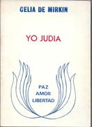 YO JUDIA LIBRO AUTORA CELIA DE MIRKIN DEDICADO Y AUTOGRAFIADO POR LA AUTORA EDITORIAL AGON 181 PAGINAS AÑO 1987 - Actie, Avonturen