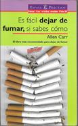 ES FACIL DEJAR DE FUMAR SI SABES COMO LIBRO AUTOR ALLEN CARR EL LIBRO MAS RECOMENDADO PARA DEJAR DE FUMAR - Books, Magazines, Comics