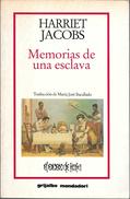 MEMORIAS DE UNA ESCLAVA LIBRO AUTORA HARRIET JACOBS TRADUCCION DE MARIA JOSE BACALLADO ARIAS GRIJALBO MONDADORI - Cultural