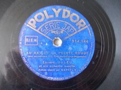 78T - Mia Spada Et Au Bal De La Pointe Rouge Par Edouard Duleu - 78 T - Disques Pour Gramophone