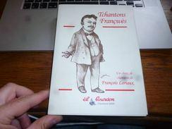 Tchantons Francwès Chansons De François Loriaux - Wallon Avec CD - Belgique