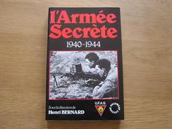 L´ ARMEE SECRETE 1940 1944 Guerre 40 45 Légion Belge Résistance AS Régionalisme Namur Ardenne Hainaut Flandre Limbourg - Guerra 1939-45