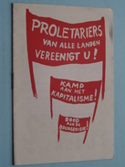 Proletariërs Van Alle Landen Vereenigt U ! Kamp Aan Het Kapitalisme ! Dood Aan De Bourgeoisie ! ( Zie Foto's ) !?! - Documents Historiques