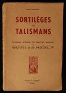 ( Sorcellerie Esotérisme ) SORTILEGES Et TALISMANS Procédés Magiques  Georges MUCHERY 1955 - Esotérisme