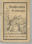 Rembrandts Erzählungen. Mit Etwa 70 Abbildungen Eingeleitet Und Gewählt Von E W BREDT - Art