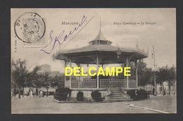 DD / ALGERIE / MASCARA / PLACE GAMBETTA - LE KIOSQUE À MUSIQUE / CIRCULÉE EN 1906