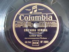 78T - Chitarra Romana Et Non Ti Scordar Di Me Par Carlo Buti - 78 T - Disques Pour Gramophone