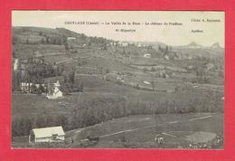 CHEYLADE 1916 VALLEE DE LA RHUE CHATEAU DE PRADINES SAINT HIPPOLYTE APCHON CARTE EN BON ETAT - Autres Communes