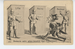 """GUERRE 1914-18 - Jolie Carte Fantaisie Allemande """"LILLE , REIMS, MAUBEUGE - Bedaure Sehr, Alles Besetzt Herr Präsident """" - War 1914-18"""