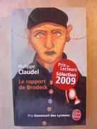 PHILIPPE CLAUDEL - LE RAPPORT DE BRODECK - LE LIVRE DE POCHE - 2009 - PRIX GONCOURT LYCEENS & PRIX DES LECTEURS 2009 - Livres, BD, Revues