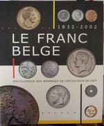 L'encyclopédie Des Monnaies En Circulation Belges + Monnaies D'état Belges - Encyclopédies