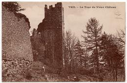 Thil : La Tour Du Vieux Château (Editeur Harang - I.P.M., Paris) - Autres Communes