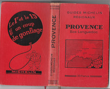 GUIDES MICHELIN REGIONAUX : PROVENCE - BAS-LANGUEDOC 1931-1932 - Michelin (guides)