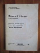 Documenti Di Lavoro E Pre-pubblicazione - Teoria Del Quadro - Critique