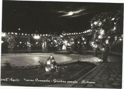 Y3387 L'Aquila - Piscina Comunale - Giardino Pensile - Notturno Notte Nuit Night Nacht Noche / Viaggiata 1966 - L'Aquila