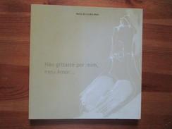 Nao Gritaste Por Mim, Meu Amor....Maria De Lurdes Melo. Editora Contemporanea, 2002 - Poëzie