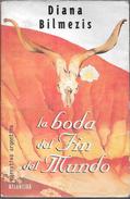 LA BODA DEL FIN DEL MUNDO LIBRO AUTOR DIANA BILMEZIS EDITORIAL ATLANTIDA AÑO 1997 223 PAGINAS NARRATIVA ARGENTINA - Fantasy