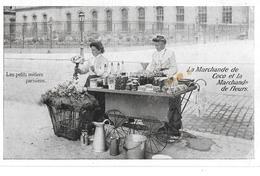 083 - PARIS - LES PETITS METIERS PARISIENS - LE MARCHAND DE COCO ET LA MARCHANDE DE FLEURS - Petits Métiers à Paris