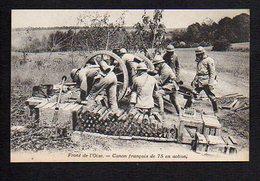 Guerre De 1914/1918 / Front De L'Oise / Canon Français De 75 En Action - Guerre 1914-18