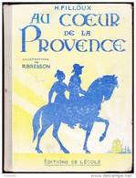 H. Filloux - Au Coeur De La Provence - Éditions De L´ École - 12-18 Years Old