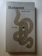 BUDAPEST. A GUIDE BOOK WITH 22 MAPS  AND 51 PHOTOS - HUNGARY, CORVINA 1970. 322 PAGES. B/W PHOTOS. - Exploration/Voyages