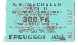 Ticket D´entrée-Football-Voetbal-K.V. Mechelen-Charleroi S.C. Zaterdag 15/2/1992-Pub.Peugeot (scan Reco/Verso ) - Tickets - Entradas