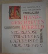 Handgeschreven Wereld Nederlandse Literatuur En Cultuur In De Middeleeuwen - Dini Hogenelst & Frits Van  Oostrom    1995 - History