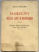 50 MARIGNY Mille Ans D'Histoire - 230 Pages - Dr Marcel GUILLARD (ancien Maire 1945.1953) - France