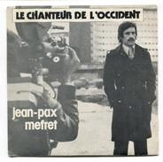 D1 JEAN PAX MEFRET LE CHANTEUR DE L'OCCIDENT 1975 - Rock