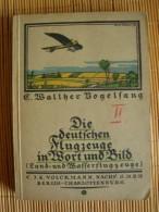 Die Deutschen Flugzeuge In Wort Und Bild, Teil 2, Land- Und Wasserflugzeuge, Von Walther Vogelsang 1914 - Manuals