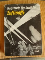 Jahrbuch Der Deutschen Luftwaffe 1940, Herausgeber Major Dr. Eichelbaum, Verlag Breitkopf & Härtel, Leipzig 1940 - Bücher