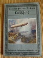 Zeppelin, Volksbücher Der Technik, Luftschiffe, Von Oberleutnant Paul Neumann, Mit 37 Abbildungen Und Farb Umschlagsbild - Manuals