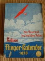 Das Fliegerbuch Des Deutschen Volkes, Köhlers Flieger-Kalender 1938, Verlag W. Köhler, 1937 - Bücher